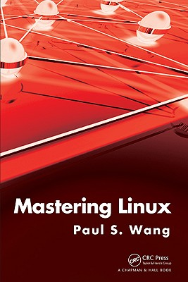 Mastering Linux By Wang, Paul S.